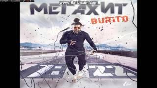 Burito – Я бы хотел написать мега хит