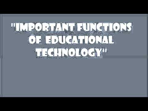Roles & Functions of Educational Technology in the 21st Century Education