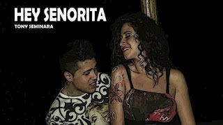 Tony Seminara - Hey Senorita (Video Ufficiale)
