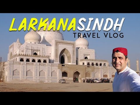 Larkana Sindh Pakistan Travel VLOG (Urdu)