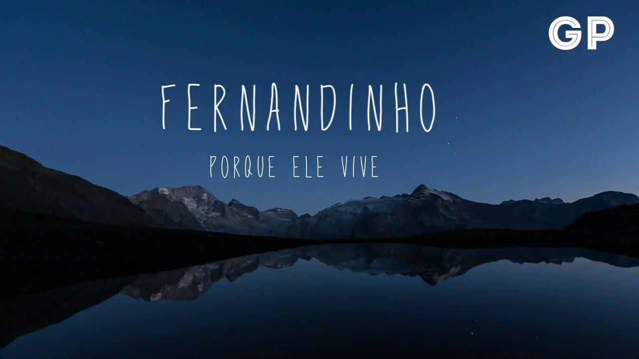 Fernandinho porque Ele vive - (Lycris video) - YouTube