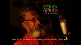 Green India Clean india  K.V. Jyothilal ,Kollam , A Talk  JNV Alleppey 2016(A Talk by Artist K.V. Jyothilal ( Camp Director) in connection with ''Green India Clean India Art in Education Workshop programme 2016.at Jawahar Navodaya ..., 2016-12-17T02:20:21.000Z)