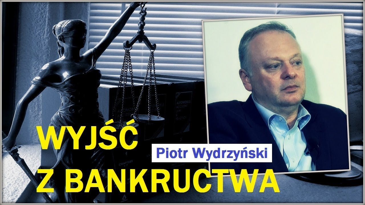 WYJŚĆ Z BANKRUCTWA – Piotr Wydrzyński – 01.11.2017 r.