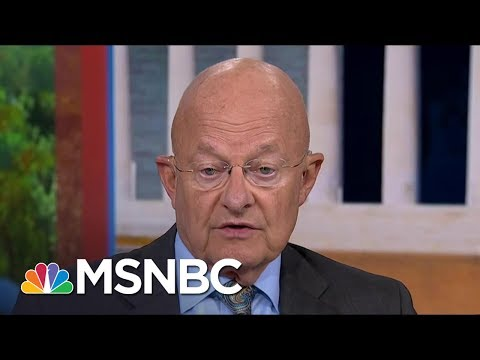 James Clapper: President Donald Trump Is Making Russia Great Again | MSNBC