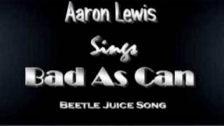 Aaron Lewis sings Bad As Can (Beetle Juice Song)