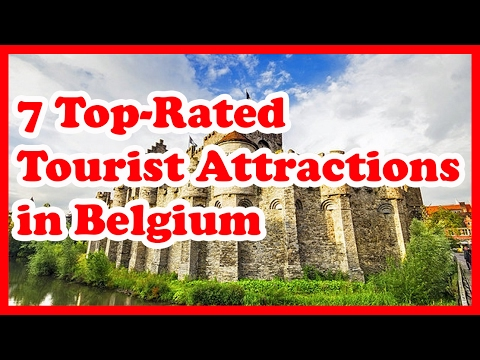 7 Top-Rated Tourist Attractions in Belgium