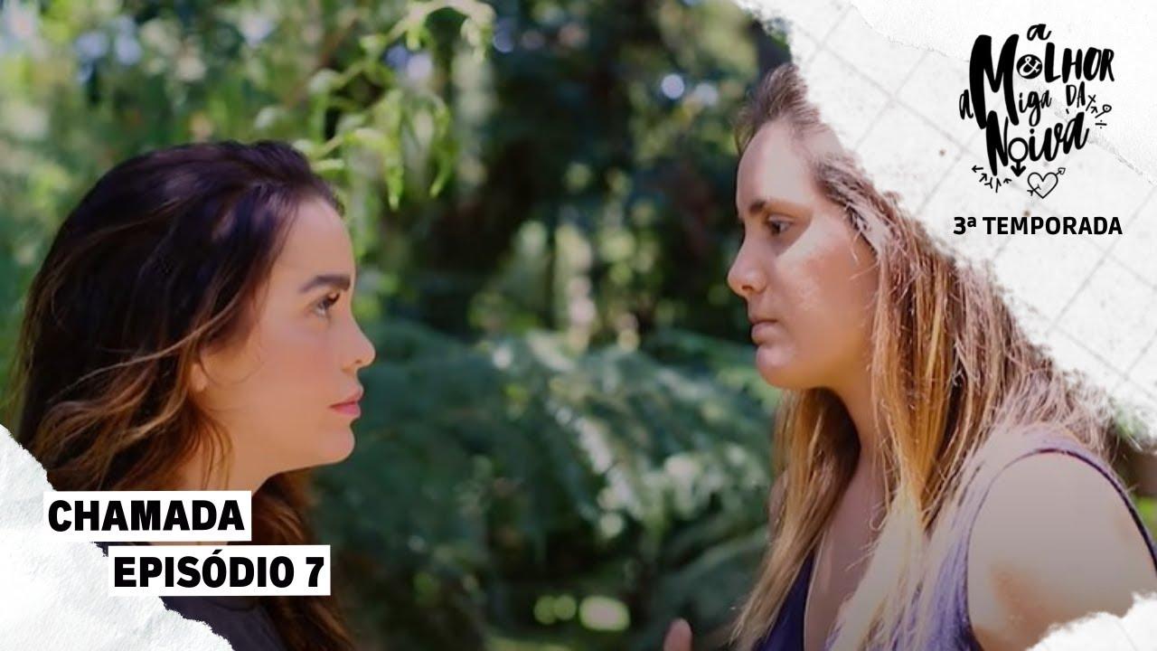 CHAMADA: A MELHOR AMIGA DA NOIVA - 3ª Temporada - 3x07