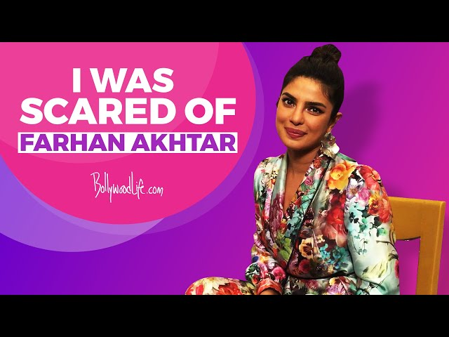 EXCLUSIVE | Priyanka Chopra talks about Farhan Akhtar and how she was scared of him during Don
