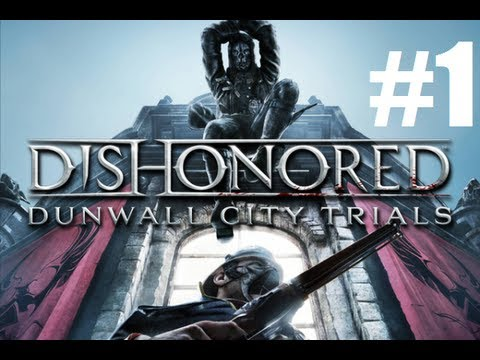 Dishonored DLC dunwall city trials #1 |