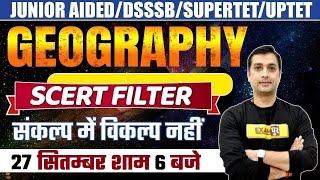 Junior Aided/DSSSB/SUPERTET/UPTET 2021   Geography Class   Scert Filter   Geography By Yugender Sir