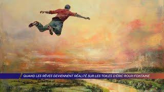 Yvelines | Quand les rêves deviennent réalité sur les toiles d'Éric Roux-Fontaine