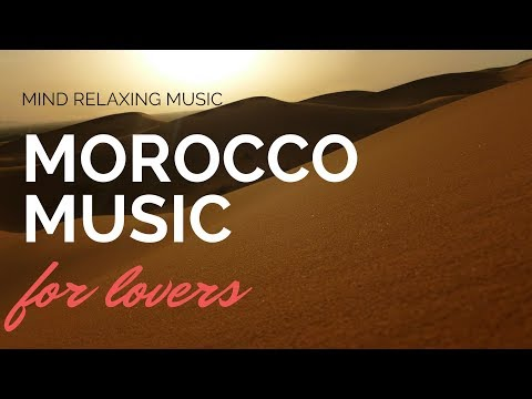 Music of Morocco  Chillout & Traditional Music