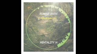 Mentality H - Forest Path [ Dub/Ambient Techno - Free Download ]