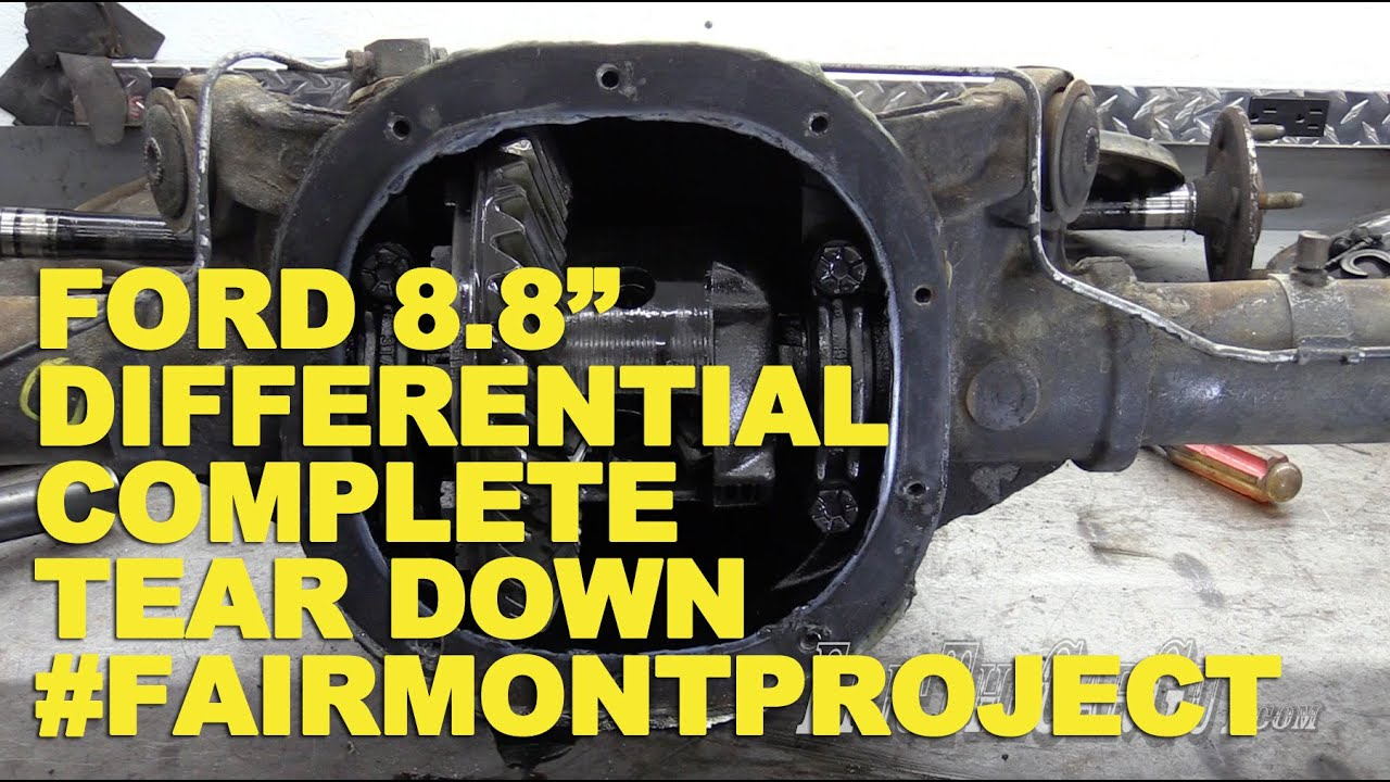 Ford 8 8 differential complete tear down fairmontproject