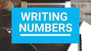 10 Rules for Writing Numbers and Numerals