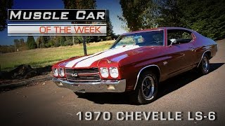 Muscle Car Of The Week Video Episode #182: 1970 Chevrolet Chevelle LS6 454 - The Last One?