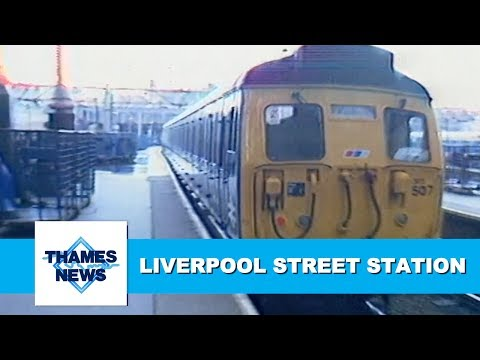 New Trains at Liverpool Street Station (1988) | Thames News