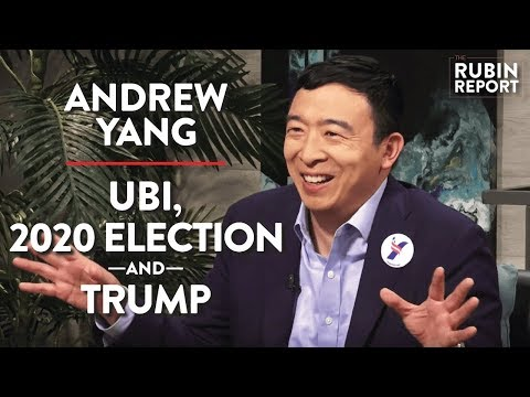 Andrew Yang LIVE: UBI, 2020 Election, TRUMP | Rubin Report