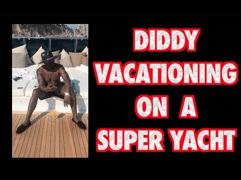 DIDDY VACATION ON A SUPER YACHT IN CAPRI ITALY (MOTIVATIONAL PURPOSE ONLY)