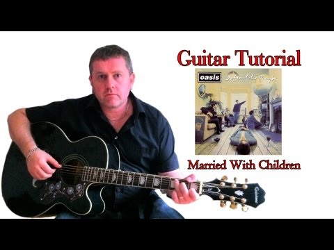 Married With Children - Oasis (guitar tutorial)