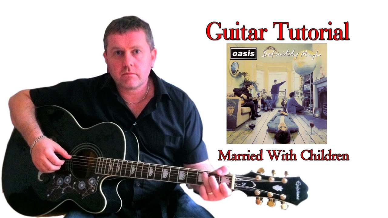 Married With Children Oasis Guitar Tutorial Youtube