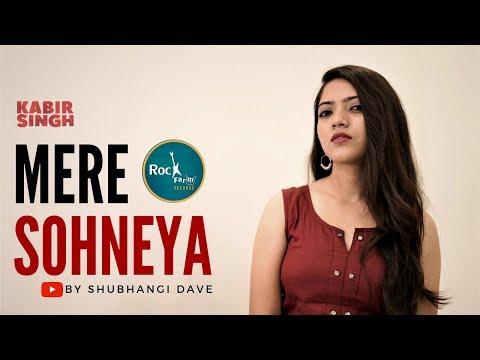 Kabir Singh - Mere Sohneya | FEMALE  VERSION | Shahid | Kiara | Sachet | Rockfarm