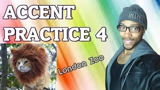 Accent Practice 4: London Zoo