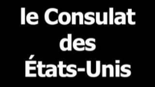French word for American Consulate is leConsulatdesÉtats-Unis