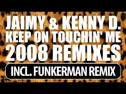 Jaimy & Kenny D - Keep On Touchin' Me (Funkerman Remix)