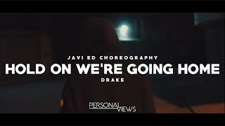 Hold On We're Going Home | Choreography by Javi Ed