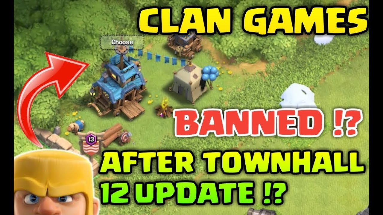 Clan Games Banned !? After Townhall 12 Update !? Clash of Clans