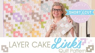 FREE Pattern: Shortcut Quilt Layer Cake Links  | Fat Quarter Shop