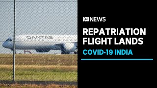 Repatriation flight from India lands with only 80 of the planned 150 passengers on board | ABC News