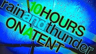 10 Hours of Heavy Rain and Thunder Sounds from a Tent | Rainfall and Ambient Nature Sounds