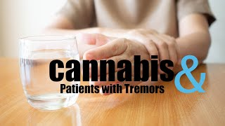 How Cannabis Has Helped Patients With Tremors