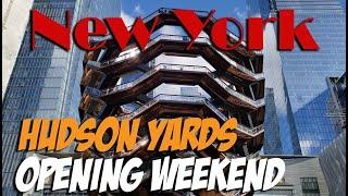 Hudson Yards Opening Weekend -