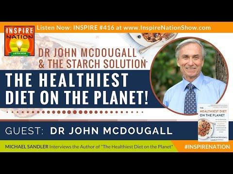 🌟DR JOHN MCDOUGALL & THE STARCH SOLUTION The Healthiest Diet on the Planet -Eat the Foods You Crave
