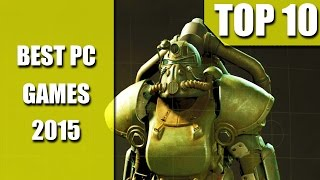 Top 10 PC GAMES of 2015 So Far! BEST PC Games! (4K Ultra HD)