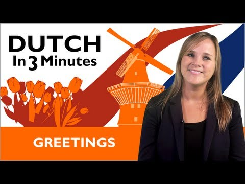 Learn Dutch - Dutch in Three Minutes - Greetings
