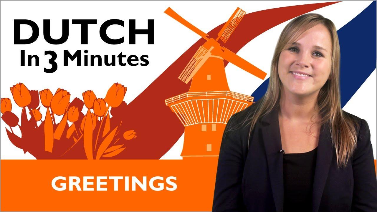 Learn Dutch Dutch In Three Minutes Greetings Youtube