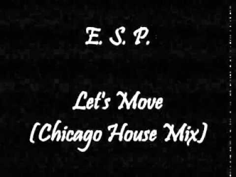 E. S. P. - Let's Move (Chicago House Mix)