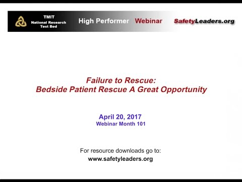 Webinar: Failure to Rescue: Bedside Patient Rescue –  A Great Opportunity