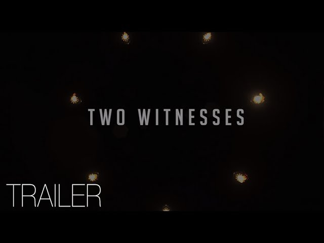The Two Witnesses In Two Days!   This Film Will Be An Experience