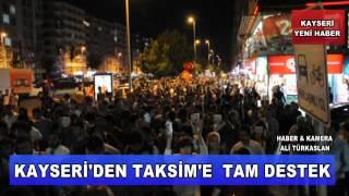 KAYSERİ'DEN TAKSİM'E TAM DESTEK