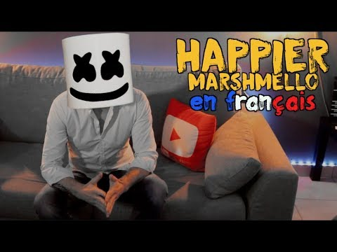 Marshmello ft Bastille - Happier traduction en francais COVER