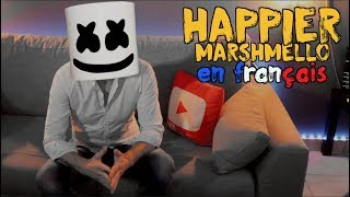 Marshmello ft. Bastille - Happier (traduction en francais) COVER