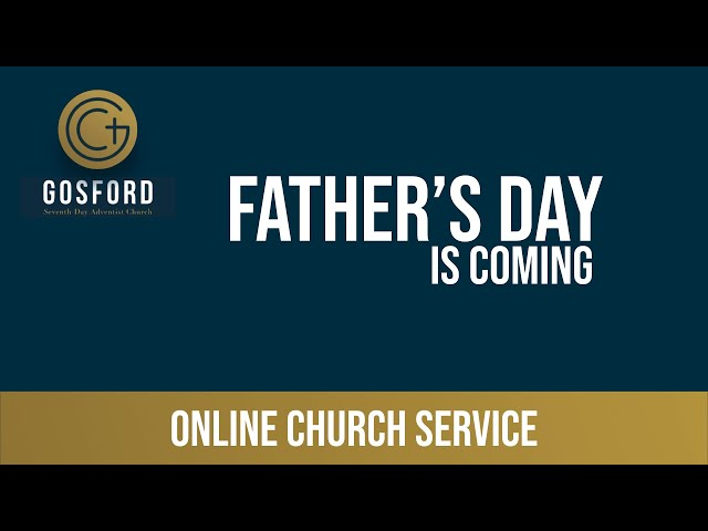 September 5 – Online Church Service – Father's Day is Coming