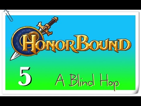 A Blind Hop - HonorBound - Part 5