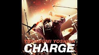 """吉田佳史 1st album""""CHARGE""""全曲ティザー"""