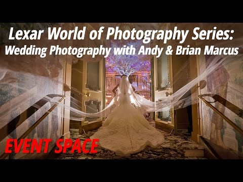 Lexar World of Photography Series: Wedding Photography with Andy and Brian Marcus